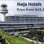 Top Hotels In Ikeja Lagos And Their Addresses
