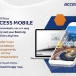 How To Use Access Mobile App For Different Transactions And All The Benefits